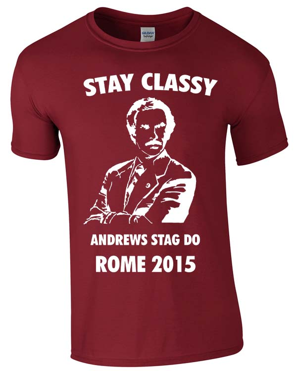 Stay Classy | Stag  Party | Group T-Shirts